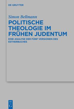 Politische Theologie im frühen Judentum von Bellmann,  Simon