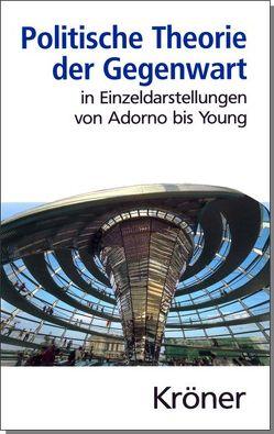 Politische Theorie der Gegenwart in Einzeldarstellungen von Adorno bis Young von Riescher,  Gisela