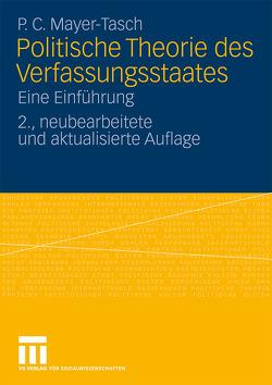 Politische Theorie des Verfassungsstaates von Kohout,  Franz, Malunat,  Bernd, Mayer-Tasch,  Peter Cornelius, Merk,  Kurt-Peter, Schwan,  Patrick