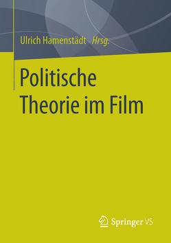Politische Theorie im Film von Hamenstädt,  Ulrich