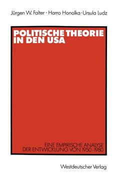 Politische Theorie in den USA von Falter,  Jürgen W., Honolka,  Harro, Ludz,  Ursula