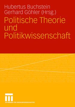 Politische Theorie und Politikwissenschaft von Buchstein,  Hubertus, Göhler,  Gerhard