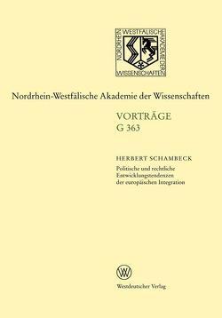 Politische und rechtliche Entwicklungstendenzen der europäischen Integration von Schambeck,  Herbert