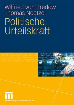 Politische Urteilskraft von Noetzel,  Thomas, von Bredow,  Wilfried