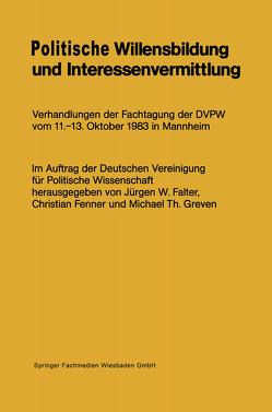 Politische Willensbildung und Interessenvermittlung von Falter,  Jürgen W., Fenner,  Christian, Greven,  Micheal Th.