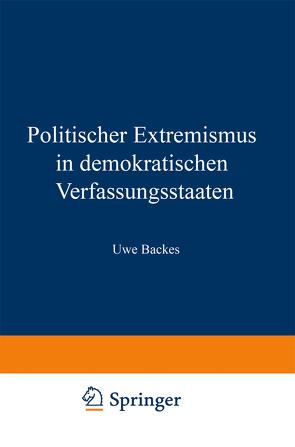 Politischer Extremismus in demokratischen Verfassungsstaaten von Backes,  Uwe