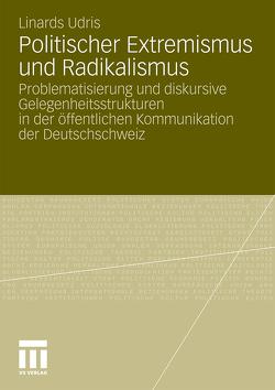 Politischer Extremismus und Radikalismus von Udris,  Linards