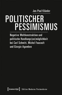 Politischer Pessimismus von Klünder,  Jan-Paul