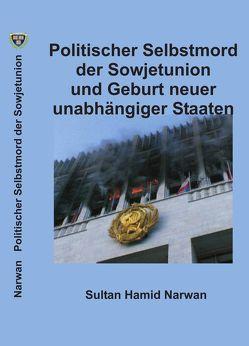 Politischer Selbstmord der Sowjetunion und Geburt neuer unabhängiger Staaten von Narwan,  Sultan Hamid