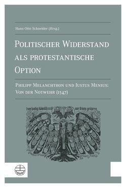 Politischer Widerstand als protestantische Option von Schneider,  Hans-Otto