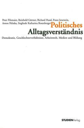 Politisches Alltagsverständnis von Filzmaier,  Peter, Gärtner,  Reinhold, Hussl,  Richard, Jenewein,  Franz