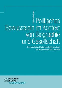 Politisches Bewusstsein im Kontext von Biographie und Gesellschaft von Neuhaus,  Petula