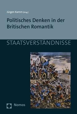 Politisches Denken in der Britischen Romantik von Kamm,  Jürgen