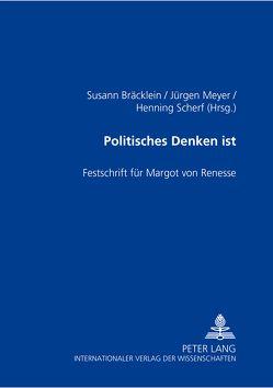 Politisches Denken ist von Bräcklein,  Susann, Meyer,  Jürgen, Scherf,  Henning