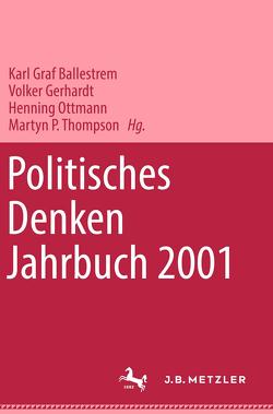 """Politisches Denken. Jahrbuch 2001 von """"Deutschen Gesellschaft zur Erforschung der Politischen Bildung"""", Ballestrem,  Karl Graf, Gerhardt,  Volker, Ottmann,  Henning, Thompson,  Martyn P."""