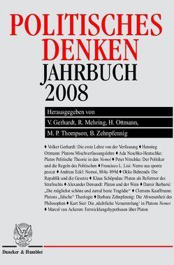 Politisches Denken. Jahrbuch 2008. von Gerhardt,  Volker, Mehring,  Reinhard, Ottmann,  Henning, Thompson,  Martyn P., Zehnpfennig,  Barbara