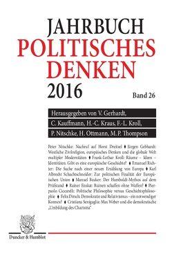 Politisches Denken. Jahrbuch 2016. von Gerhardt,  Volker, Kauffmann,  Clemens, Kraus,  Hans-Christof, Kroll,  Frank-Lothar, Nitschke,  Peter, Ottmann,  Henning, Thompson,  Martyn P.