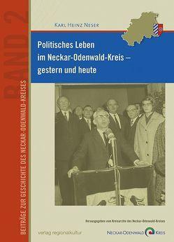 Politisches Leben im Neckar-Odenwald-Kreis – gestern und heute von Neser,  Karl H