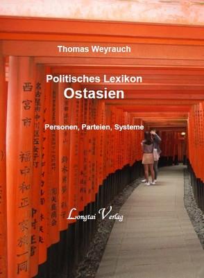 Politisches Lexikon Ostasien von Weyrauch,  Thomas