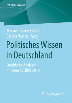 Politisches Wissen in Deutschland von Tausendpfund,  Markus, Westle,  Bettina