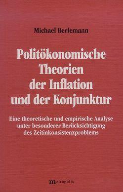 Politökonomische Theorien der Inflation und der Konjunktur von Berlemann,  Michael