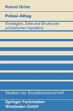 Polizei-Alltag von Girtler,  Roland