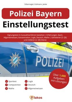 Polizei Bayern Einstellungstest von Erdmann,  Waldemar, Jeske,  Philip, Silbernagel,  Philipp