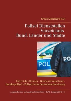 Polizei Dienststellen Verzeichnis des Bundes, Länder und Städte von Duthel,  Heinz, Group MediaWire (EU), services-diplomatiques-et-consulaires.com