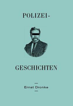 Polizei-Geschichten von Dronke,  Ernst
