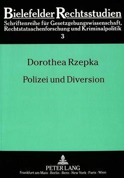 Polizei und Diversion von Rzepka,  Dorothea