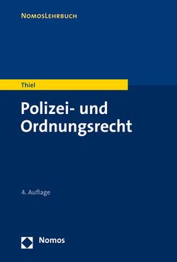 Polizei- und Ordnungsrecht von Thiel,  Markus
