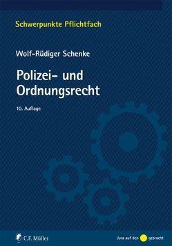 Polizei- und Ordnungsrecht von Schenke,  Wolf-Rüdiger