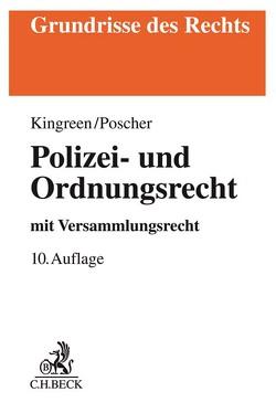 Polizei- und Ordnungsrecht von Kingreen,  Thorsten, Kniesel,  Michael, Pieroth,  Bodo, Poscher,  Ralf, Schlink,  Bernhard