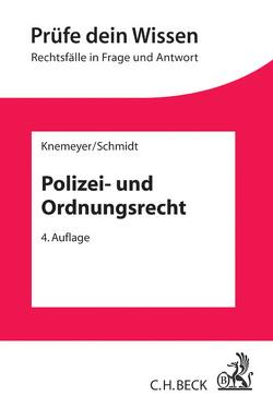 Polizei- und Ordnungsrecht von Knemeyer,  Franz-Ludwig, Schmidt,  Thorsten Ingo