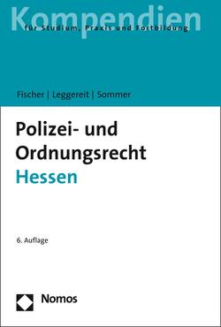 Polizei- und Ordnungsrecht Hessen von Fischer,  Mattias G., Leggereit,  Rainer, Sommer,  Jürgen