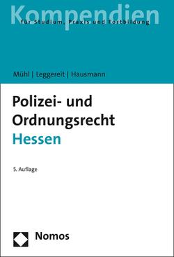 Polizei- und Ordnungsrecht Hessen von Hausmann,  Winfried, Leggereit,  Rainer, Mühl,  Lothar