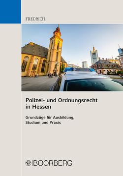 Polizei- und Ordnungsrecht in Hessen von Fredrich,  Dirk
