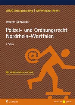 Polizei- und Ordnungsrecht Nordrhein-Westfalen von Schroeder,  LL.M.,  Daniela