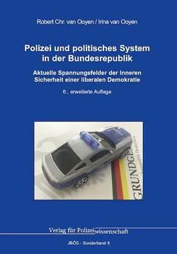Polizei und politisches System in der Bundesrepublik von van Ooyen,  Irina, van Ooyen,  Robert Chr.