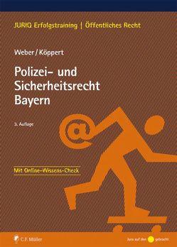 Polizei- und Sicherheitsrecht Bayern von Köppert,  Valentin, Weber,  Tobias
