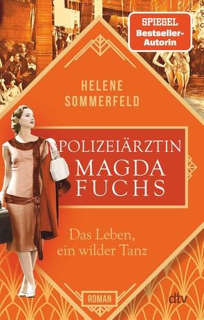 Polizeiärztin Magda Fuchs – Das Leben, ein wilder Tanz von Sommerfeld,  Helene