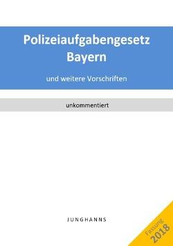 Polizeiaufgabengesetz Bayern von Junghanns,  Lars