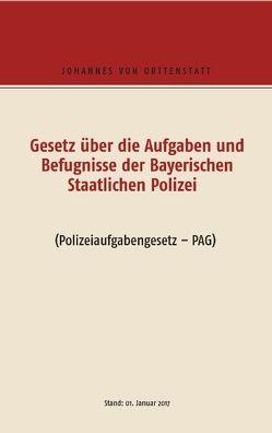 Polizeiaufgabengesetz PAG von Orttenstatt,  Johannes von