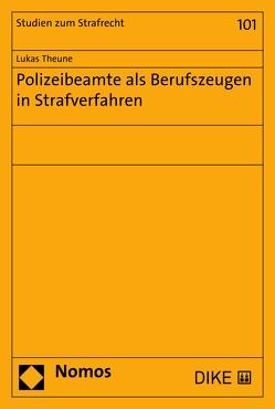 Polizeibeamte als Berufszeugen in Strafverfahren von Theune,  Lukas