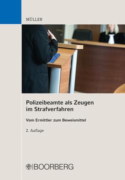 Polizeibeamte als Zeugen im Strafverfahren von Müller,  Kai