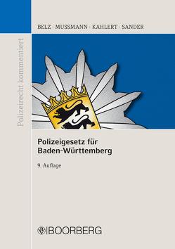 Polizeigesetz für Baden-Württemberg von Belz,  Reiner, Kahlert,  Henning, Mussmann,  Eike, Sander,  Gerald G.