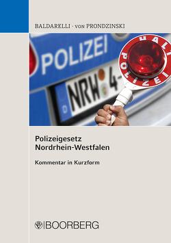 Polizeigesetz Nordrhein-Westfalen von Baldarelli,  Marcello, von Prondzinski,  Peter