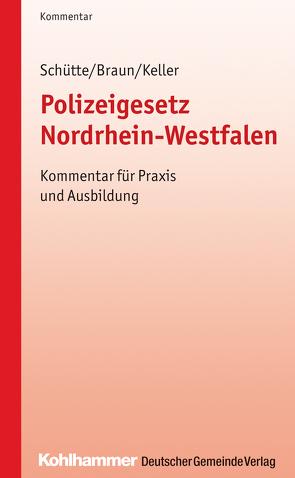 Polizeigesetz Nordrhein-Westfalen von Braun,  Frank, Keller,  Christoph, Schütte,  Matthias