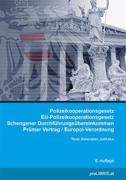 Polizeikooperationsgesetz / EU-Polizeikooperationsgesetz / Schengener Durchführungsübereinkommen / Prümer Vertrag / Europol-Verordnung von proLIBRIS VerlagsgesmbH