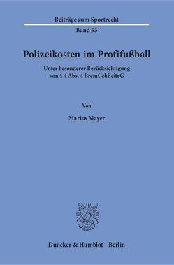 Polizeikosten im Profifußball. von Mayer,  Marius